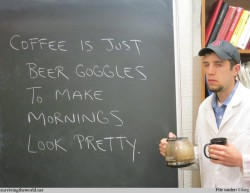 beer goggles and coffee